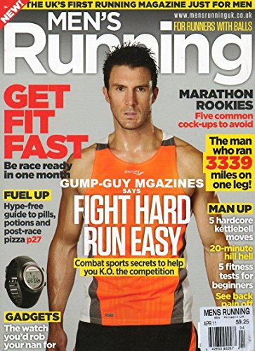 - Men's Running April 2011 THE UK'S FIRST RUNNING MAGAZINE JUST FOR MEN For Runners With Balls