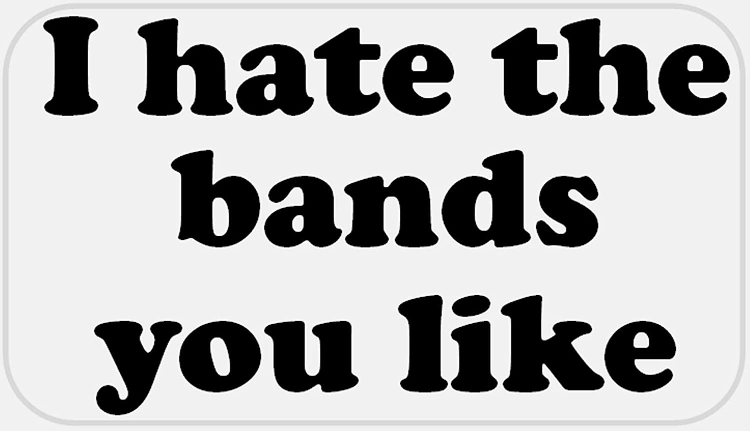 I Hate The Bands You Like - 50 Stickers Pack 2.25 x 1.25 inches