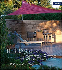 Terrassen und Sitzplätze: Modern und zeitlos gestaltet: Amazon.de ...