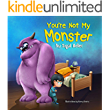 """""""You're not my monster!"""": Halloween story, to Help Kids Overcome their Fears (The Goodnight Monsters Bedtime Books Book…"""