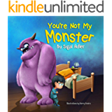 'You're not my monster!': Halloween story, to Help Kids Overcome their Fears (The Goodnight Monsters Bedtime Books Book…