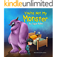 """You're not my monster!"": Halloween story, to Help Kids Overcome their Fears (The Goodnight Monsters Bedtime Books Book…"