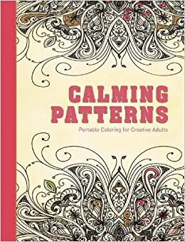 amazoncom calming patterns portable coloring for creative adults adult coloring books 9781510705616 adult coloring books books - Amazon Adult Coloring Books