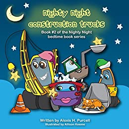2c0252079d Nighty Night Construction Trucks (Nighty Night Bedtime Books Book 2) by   Purcell