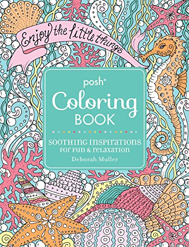 Posh Adult Coloring Book Soothing Inspirations For Fun Relaxation Books
