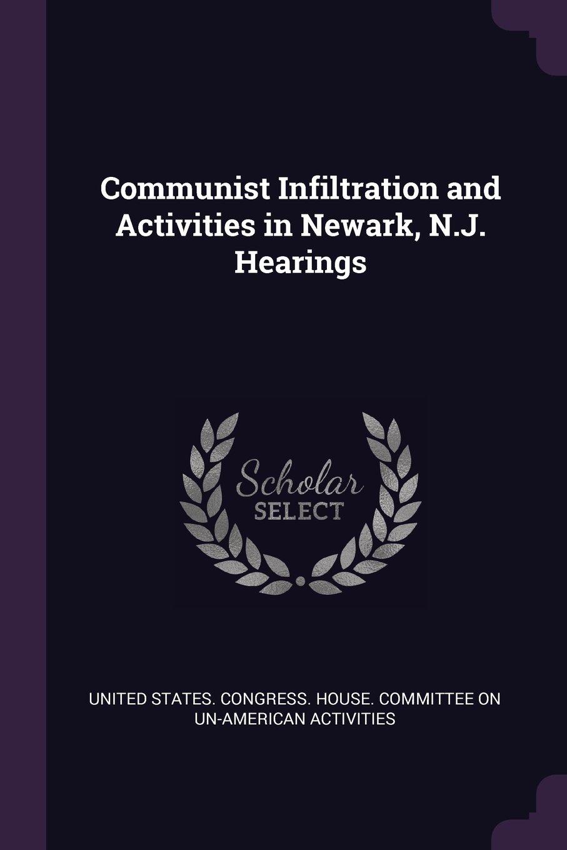 Communist Infiltration and Activities in Newark, N.J. Hearings pdf