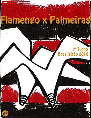 fan products of Flamengo x Palmeiras: Brasileirão 2016/1º Turno (Campanha do Clube de Regatas do Flamengo no Campeonato Brasileiro 2016 Série A) (Portuguese Edition)