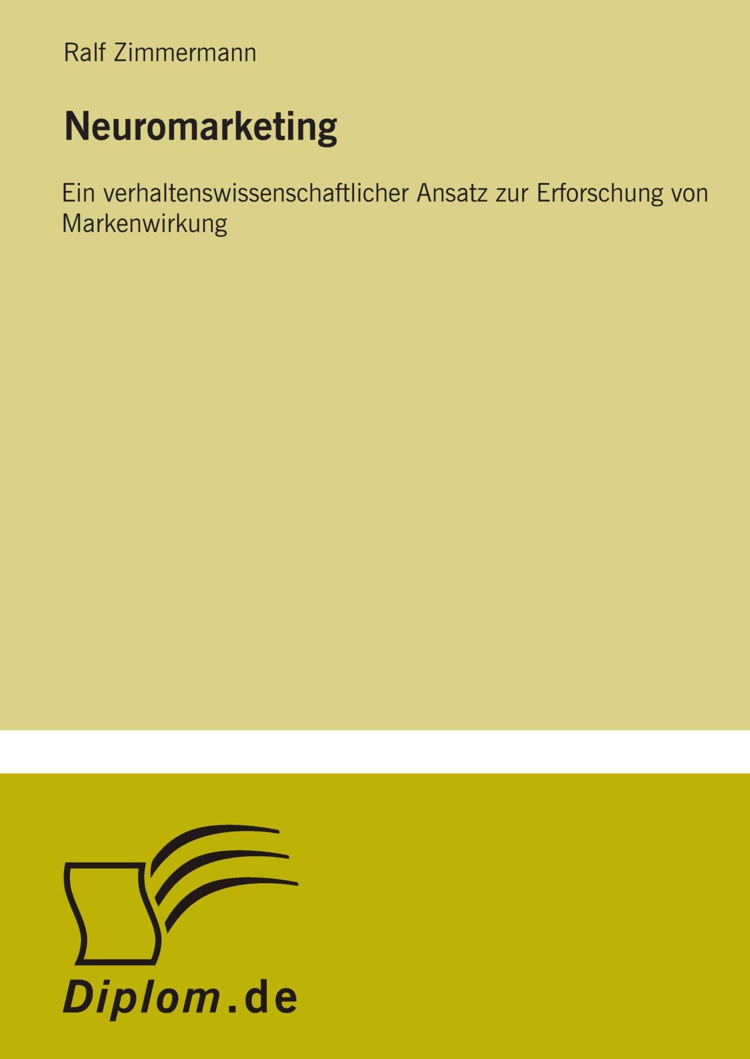 Read Online Neuromarketing: Ein verhaltenswissenschaftlicher Ansatz zur Erforschung von Markenwirkung (German Edition) ebook