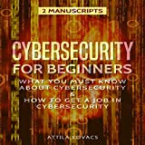 Cybersecurity for Beginners: What You Must Know