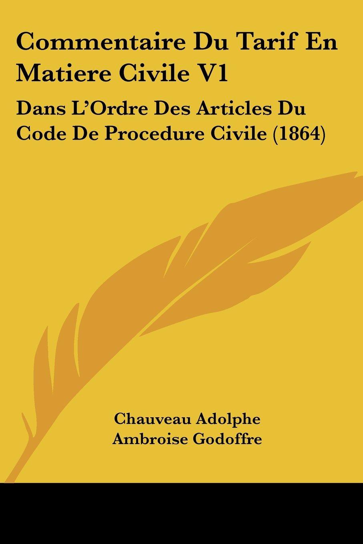 Download Commentaire Du Tarif En Matiere Civile V1: Dans L'Ordre Des Articles Du Code De Procedure Civile (1864) (French Edition) pdf epub