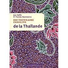 Dictionnaire insolite de la Thaïlande N.E.