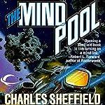 The Mind Pool: Chan Dalton, Book 1 | Charles Sheffield