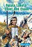 Oglala Lakota Chief Red Cloud (Native American Chiefs and Warriors)