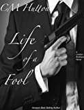 Life of a Fool (London Brothers Book 2)