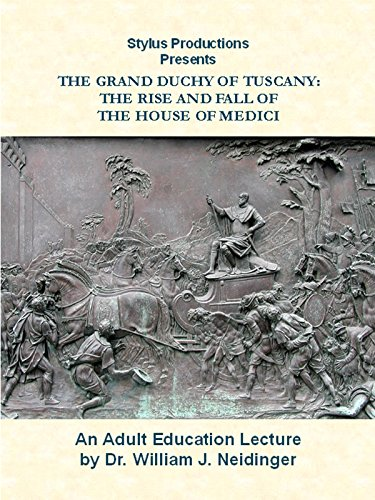 the-grand-duchy-of-tuscany-the-rise-and-fall-of-the-house-of-medici