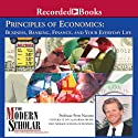 The Modern Scholar: Principles of Economics: Business, Banking, Finance, and Your Life Lecture by Peter Navarro Narrated by Peter Navarro