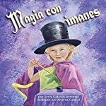 Magia con imanes [Magnetic Magic] | Terry Catasús Jennings