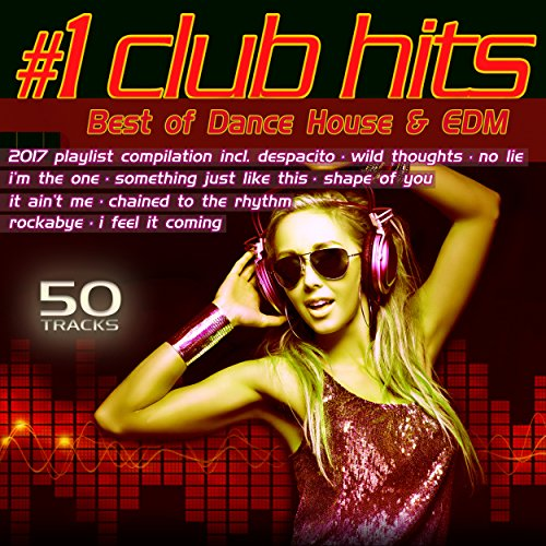 1 club hits 2017 best of dance house edm for Best house music playlist