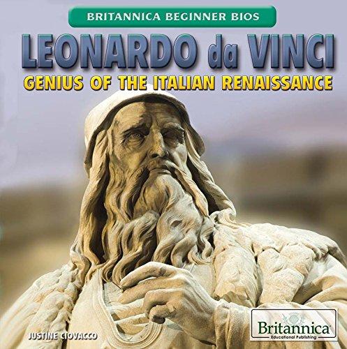 Leonardo Da Vinci: Genius of the Italian Renaissance (Britannica Beginner BIOS) PDF