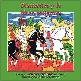 Amazon.com: Dientecito y la placa peligrosa (Spanish Edition) (9781616331320): James Gary Nelson, Debbie Bumstead: Books