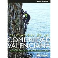50 clasicas de la comunidad Valenciana (Guias De Escalada)