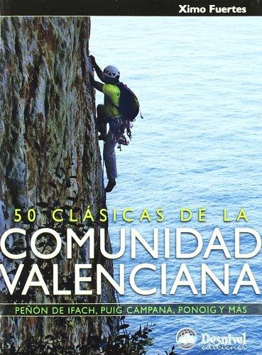 50 clasicas de la comunidad Valenciana Guias De Escalada: Amazon.es: Fuertes, Ximo: Libros
