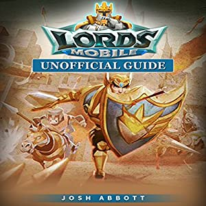 Lords Mobile Unofficial Guide Audiobook