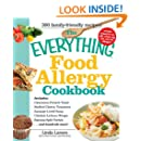 The Everything Food Allergy Cookbook: Prepare easy-to-make meals--without nuts, milk, wheat, eggs, fish or soy (Everything®)