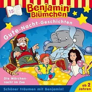 Die Märchennacht im Zoo (Benjamin Blümchen Gute-Nacht-Geschichten 15) Hörspiel