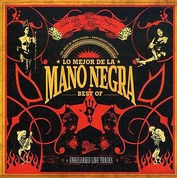 Lo Mejor De La Mano Negra Mano Negra Amazon Fr Musique