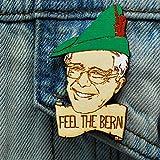 Bernie Hood Feel The Bern Pin