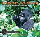Breakfast in the Rainforest: A Visit with Mountain
