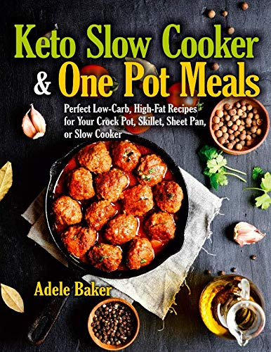 Keto Slow Cooker & One Pot Meals:
