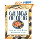 The Sugar Mill Caribbean Cookbook: Casual and Elegant Recipes Inspired by the Islands