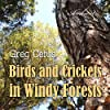 Birds and Crickets in Windy Forests