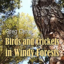 Birds and Crickets in Windy Forests: Productivity Soundscape for Clarity and Relaxation Performance by Greg Cetus Narrated by  uncredited