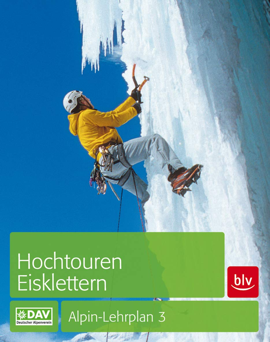 Hochtouren   Eisklettern  Alpin Lehrplan Band 3