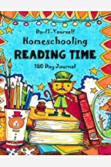 Reading Time - 180 Day Journal: Do-It-Yourself Homeschooling Diary