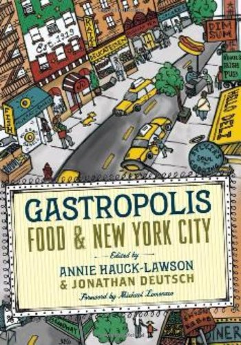 Gastropolis: Food and New York City (Arts and Traditions of the Table: Perspectives on Culinary History)