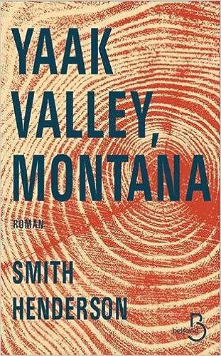 Yaak Valley, Montana de Smith HENDERSON 2016