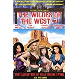 The Wildes of the West #1: The Daughters of Half Breed Haven: Old west fiction of action adventure, romance & western family drama
