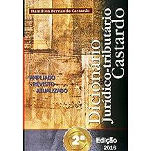 Dicionário Jurídico-tributário Castardo 2a. Edição