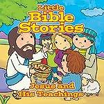 Little Bible Stories: Jesus and His Teachings   Johannah Gilman Paiva