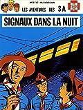 3 A (Les aventures des) - tome 4 : Signaux dans la nuit [NED 1896]