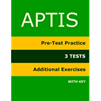 APTIS: Pre-Test Practice, 3 TESTS, Additional Exercises: Training Material for the Aptis Test (English Edition)