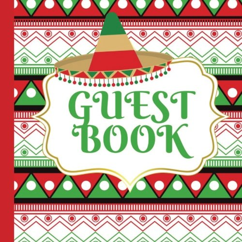 Books : Guest Book: Mexican Party Guest Book Includes Picture Pages Plus Bonus Gift Tracker You Can Print Out to Make Your  Party Even More Memorable (Mexican ... Theme Party Decorations) (Volume 1)