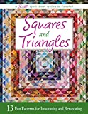 Squares and Triangles: 13 Fun Patterns For Innovating And Renovating (Scrap Quilt Book Book 2)