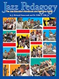 Jazz Pedagogy: The Jazz Educator's Handbook and Resource Guide, Book & DVD
