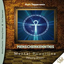 Menschenkenntnis (Mental Powerline - Relaxing Dream)