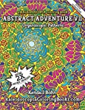 Abstract Adventure VII: A Kaleidoscopia Coloring Book, Kendall Bohn and August Johnston, 1461067812